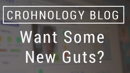 Want Some New Guts? It Can Be Done.
