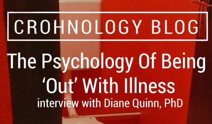 The Psychology Of Being 'Out' With Illness: an interview with Diane Quinn, PhD