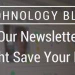 Our Newsletter Might Save Your Life